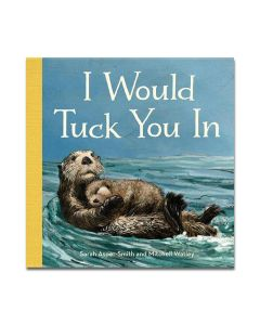 I Would Tuck You In Board Book